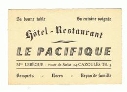 """Carte De Visite De L'Hôtel-Restaurant """" Le Pacifique """" à CAZOULES, Note Au Verso (fr74) - Visitekaartjes"""