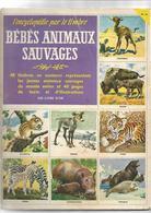 L'encyclopédie Par Le Timbre N+ 46 Bébés Animaux Sauvages - Encyclopaedia