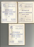 LES 3 CALENDRIERS ETOILE MOULINOISE DE MOULINS 03 1964/65..1966/67...1967/68   PUBLICITE A L INTERIEUR - Otros