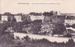 PONTARLIER         LE CHAMP DE FOIRE ET LE CHATEAU  D EAU - Pontarlier