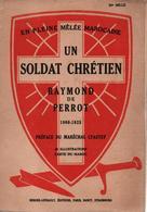 UN SOLDAT CHRETIEN LIEUTENANT DE PERROT EN PLEINE MELEE MAROCAINE GUERRE RIF MAROC 1925 - Livres