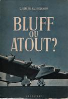 BLUFF OU ATOUT HISTOIRE ARMEE AIR ALLEMANDE LUFTWAFFE REICH GUERRE AERIENNE PAR GENERAL RIECKHOFF - Aviation