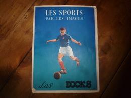1953  LES SPORTS PAR LES IMAGES  - Edition Des DOCKS FRANC-COMTOIS & BOURGUIGNONS (par Jean-Laurent Moreau) - Sports