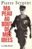 PIERRE SERGENT MA PEAU..... RECIT OFFICIER PARA LEGION 1er REP GUERRE ALGERIE REVOLTE ALGER OAS - Libri