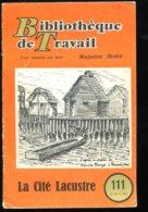 Scolaires Bibliothèque De Travail 6-12 Ans N° 111 Du 15/04/1950 La Cité Lacustre - 6-12 Ans