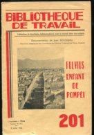 Scolaires Bibliothèque De Travail 6-12 Ans N° 201 Du 08/07/1952 FULVIUS Enfant De Pompéi - 6-12 Ans