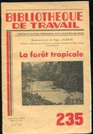 Scolaires Bibliothèque De Travail 6-12 Ans N° 235 Du 22/05/1953 La Forêt Tropicale - 6-12 Ans