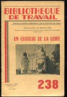 Scolaires Bibliothèque De Travail 6-12 Ans N° 238 Du 15/06/1953 Un Château De La Loire - 6-12 Ans