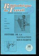 Scolaires Bibliothèque De Travail 6-12 Ans N° 243 Du 22/07/1954 Histoire De La Navigation Sous-marine - Livres, BD, Revues