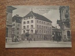 La Chaux De Fonds - Hotel De La Gare - A. Binggeli, Propriétaire - Fabrique D'Horlogerie Vulcain, Ditisheim & Cie - NE Neuchâtel