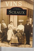 92 - Trés Beau Livre De 128 Pages  MEMOIRE EN IMAGES  De La Ville De SCEAUX   De Georges Mercier - Otros