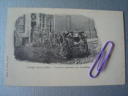 Types WALLONS : Femmes Piétinant Du Chauffage Avant 1906 - Belgique