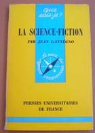 Que Sais-je ? La Science-Fiction. Par Jean Gattégno. 1973. - History