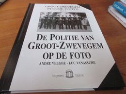 Groot Zwevegem In Oude Foto's Deel 4, De Politie Van Groot Zwevegem Op De Foto, Harde Kaft, 141 Blz, Jaar 2000 - Histoire