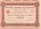 ACTION DE CENT FRANCS - -SOCIETE MINIERE DU VIVARAIS - ANNEE 1930 - Mines