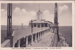 CPA - Soulac Sur Mer - Avant Port Du Verdon La Gare Maritime - Soulac-sur-Mer