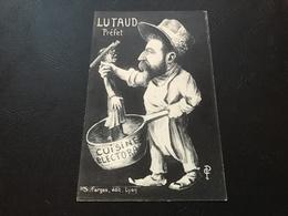Caricature - LUTAUD Prefet «cuisine Electorale» - Hommes Politiques & Militaires