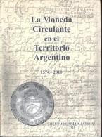 LA MONEDA CIRCULANTE EN EL TERRITORIO ARGENTINO 1574-2010 LIBRO DE HECTOR CARLOS JANSON - Livres & Logiciels