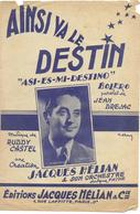 Ainsi Va Le Destin - Jacques Hélian - ( P.: Jean Drejac, M.: Ruddy Castel), 1952 - Non Classés