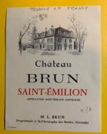 10235 - Château Brun  Saint Emilion  étiquette Inachevée Projet ?  Inscriptions Manuscrites - Bordeaux