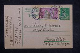 YOUGOSLAVIE - Entier Postal + Complément De Osijeki Pour Bruxelles En 1949 - L 27625 - Postal Stationery