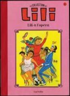 La Collection LILI - N° 8 - LILI à L' Opéra - Hachette - ( 2015 ) . - Lili L'Espiègle