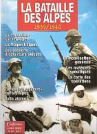 BATAILLE DES ALPES 1939 1940 MAGINOT ECLAIREURS SKIEURS CHASSEURS ALPINI UNIFORMES HS N°10 - 1939-45