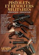 PISTOLETS REVOLVERS MILITAIRES DEMONTAGE REMONTAGE GAZETTE ARMES HORS SERIE N° 25 - Armes Neutralisées
