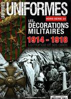 DECORATIONS MILITAIRES GUERRE 1914 1918 UNIFORMES HORS SERIE N° 34 - Francia