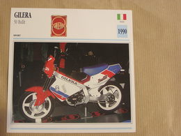 GILERA  50 Bullit  Italie Italia 1990 Moto Fiche Descriptive Motocyclette Motos Motorcycle Motocyclette - Sammelkarten, Lernkarten