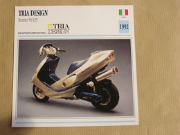 TRIA DESIGN Runner 50 125 Scooter Italie Italia 1992  Moto Fiche Descriptive Motocyclette Motos Motorcycle Motocyclette - Sammelkarten, Lernkarten