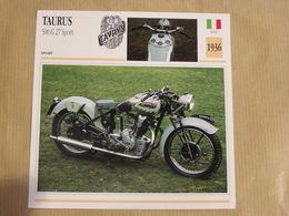 TAURUS 500 G 27 Sport  Italie Italia 1936 Moto Fiche Descriptive Motocyclette Motos Motorcycle Motocyclette - Sammelkarten, Lernkarten