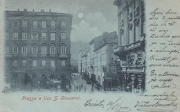 TRIESTE-PIAZZA E VIA SAN GIOVANNI-CARTOLINA VIAGGIATA IL 13-8-1901 - Trieste