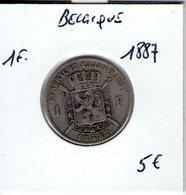 Belgique. 1 Franc 1887 - 07. 1 Franc