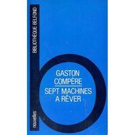 Gaston Compère Sept Machines à Rêver - Livres, BD, Revues