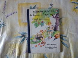 Méthode Boscher Ou La Journée Des Tout Petits Livret Unique 1960   (C) - 6-12 Ans