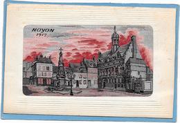 60 NOYON 1917 - Cpa Tissée Soie - Noyon