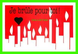 FÊTE - SAINT VALENTIN - JE BRÛLE POUR TOI !  - DIMENSION 12 X 17 Cm - CREATIVE PAPER & BOX CRÉATE - - Saint-Valentin