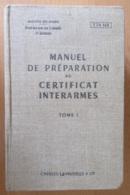 Ministère Des Armées - Manuel De Préparation Au Certificat Interarmes Tome 1 - 1961 - Rare - Libri
