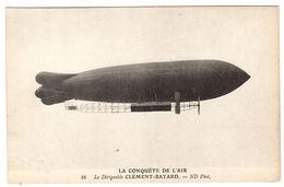 LA CONQUÊTE DE L' AIR - Le Dirigeable CLÉMENT BAYARD - Ed. ND. Phot. - 86 - Dirigeables