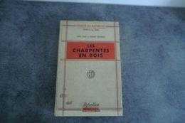 Traité Du Bâtiment-les Charpentes En Bois Par Yves Casc Et Robert Delporte 1963 - Architecture