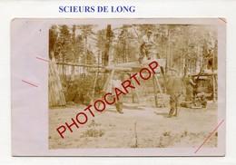 SCIEUR De LONG-Bois-Planches-Non Situee-CARTE PHOTO Allemande-Guerre 14-18-1WK-Militaria- - War 1914-18