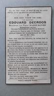 Bidprentje Edouard DECROOS °Veurne 1863 + Oorlog Bombardement WO II Op 30-05-1940 X Marie Sansen - Religion & Esotérisme