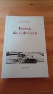 Escaut, De-ci-de-l'eau - Michel Voiturier ( Voir Détails)  ( Tournai ....) - Poetry
