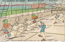 NOS BRAVES MARINS- A La Manoeuvre De L' Amarre- Doucement Garçons !!! Doucement !!!  ... - Guerre