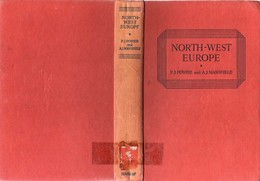 NORTH WEST EUROPE: P.J.POWRIE And A.J. MANSFIELD, Ed. G.G. HARRAP (1959), 524 Pages, Good Condition - Geschiedenis