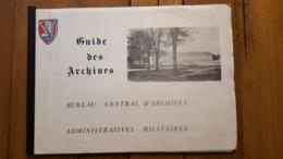 GUIDE DES ARCHIVES BUREAU CENTRAL D'ARCHIVES ADMINISTRATIVES MILITAIRES 62 PAGES - Other