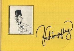 Fritz Schönpflug Wien 1873-1951. Ein Leben Für Kunst Und Humor, Meister In Der Darstellung Der Typen Der K. U. - Bücher, Zeitschriften, Comics