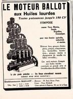 Pub.1925 Moteur BALLOT Aux Huiles Lourdes TBE - Publicités