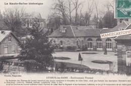 LUXEUIL LES BAINS - Dépt 70 - Etablissement Thermal - 1906 - Luxeuil Les Bains